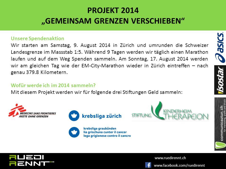 www.facebook.com/ruedirennt www.ruedirennt.ch Unsere Spendenaktion Wir starten am Samstag, 9.