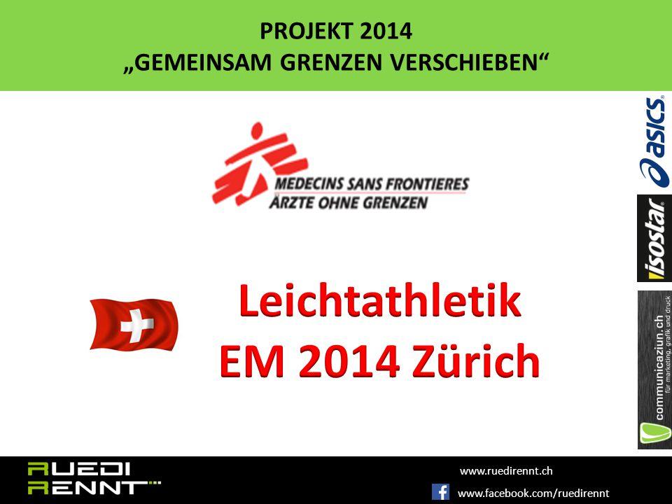"""www.facebook.com/ruedirennt www.ruedirennt.ch PROJEKT 2014 """"GEMEINSAM GRENZEN VERSCHIEBEN Grenze Schweiz 1899 km MST 1:5 379.8 km 379.8 km : 42.2 km / pro Tag =9 x/Tage"""