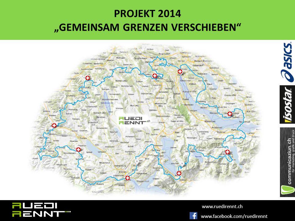"""www.facebook.com/ruedirennt www.ruedirennt.ch PROJEKT 2014 """"GEMEINSAM GRENZEN VERSCHIEBEN"""