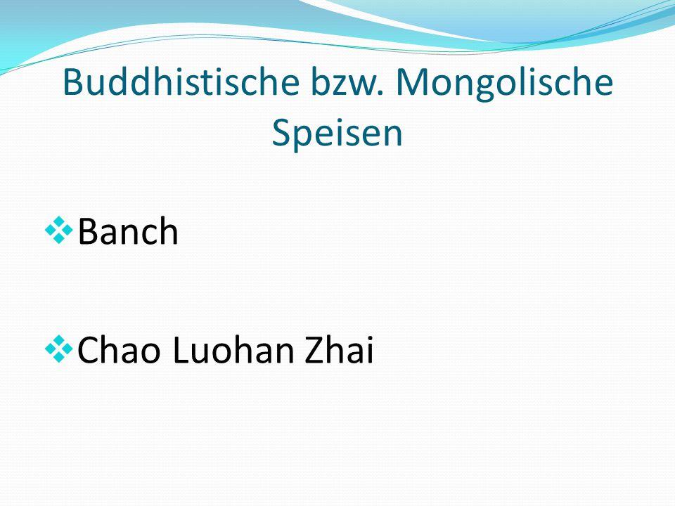 Buddhistische bzw. Mongolische Speisen  Banch  Chao Luohan Zhai