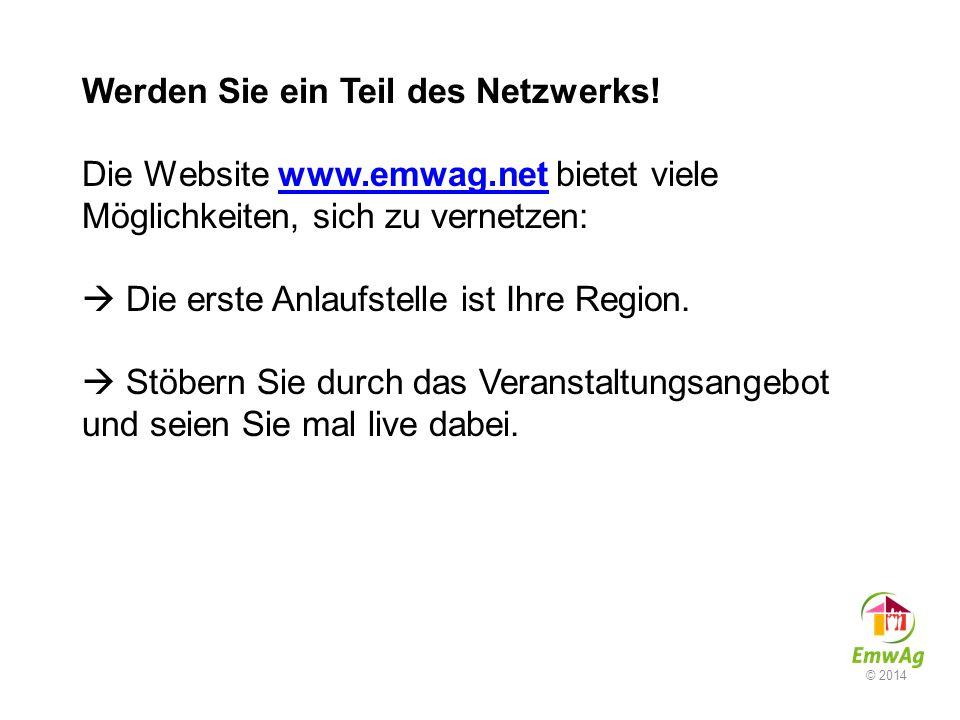 Werden Sie ein Teil des Netzwerks! Die Website www.emwag.net bietet viele Möglichkeiten, sich zu vernetzen:  Die erste Anlaufstelle ist Ihre Region.