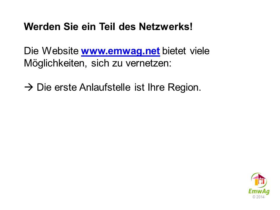 Werden Sie ein Teil des Netzwerks! Die Website www.emwag.net bietet viele Möglichkeiten, sich zu vernetzen:  Die erste Anlaufstelle ist Ihre Region.w