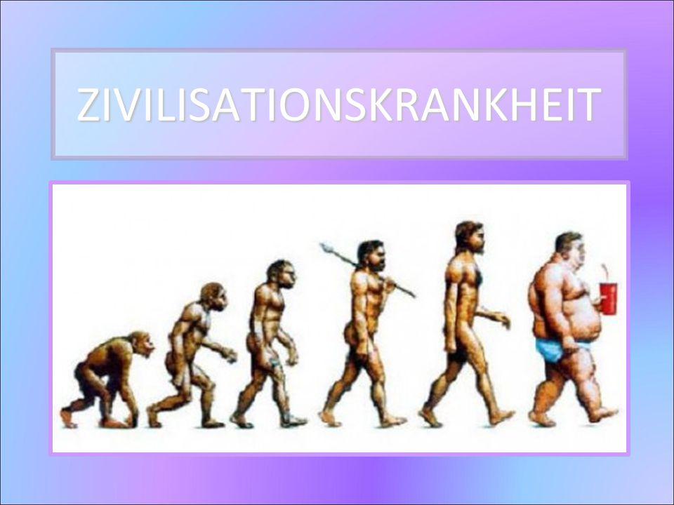 ZIVILISATIONSKRANKHEIT