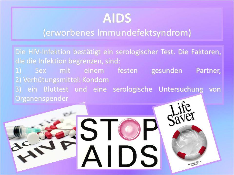 Die HIV-Infektion bestätigt ein serologischer Test. Die Faktoren, die die Infektion begrenzen, sind: 1) Sex mit einem festen gesunden Partner, 2) Verh