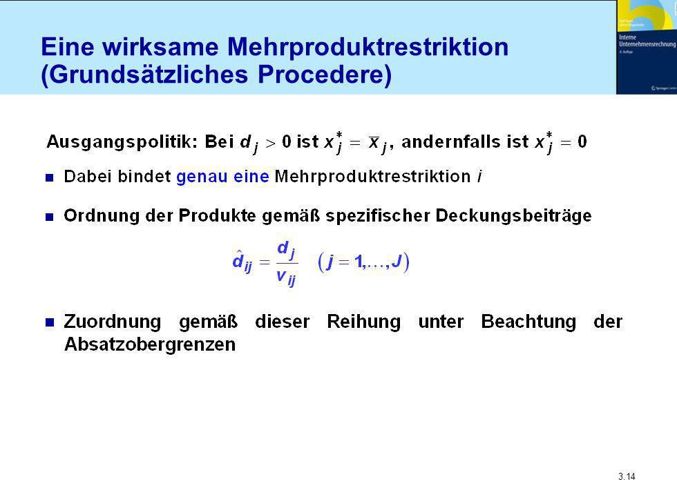 3.14 Eine wirksame Mehrproduktrestriktion (Grundsätzliches Procedere)