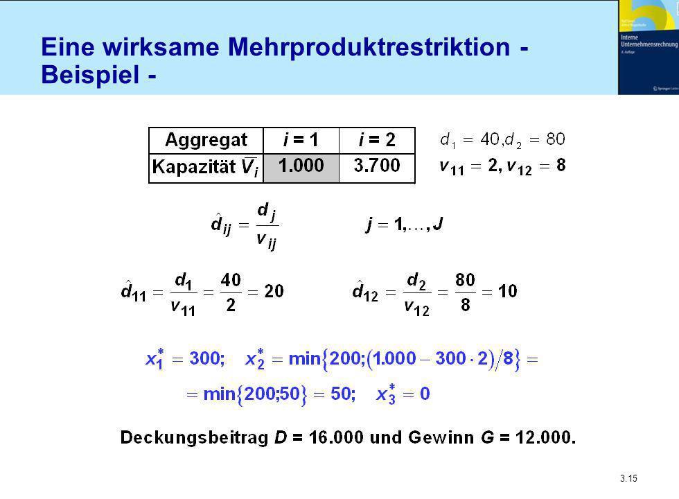 3.15 Eine wirksame Mehrproduktrestriktion - Beispiel -