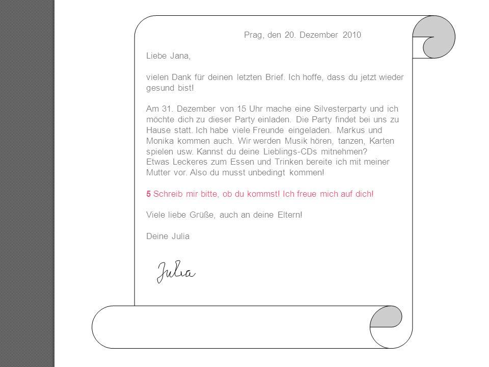 Prag, den 20.Dezember 2010 Liebe Jana, vielen Dank für deinen letzten Brief.