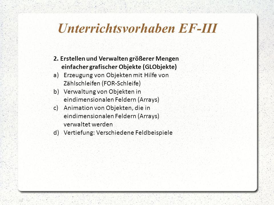 2. Erstellen und Verwalten größerer Mengen einfacher grafischer Objekte (GLObjekte) a)Erzeugung von Objekten mit Hilfe von Zählschleifen (FOR-Schleife