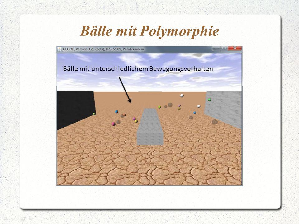 Bälle mit Polymorphie Bälle mit unterschiedlichem Bewegungsverhalten
