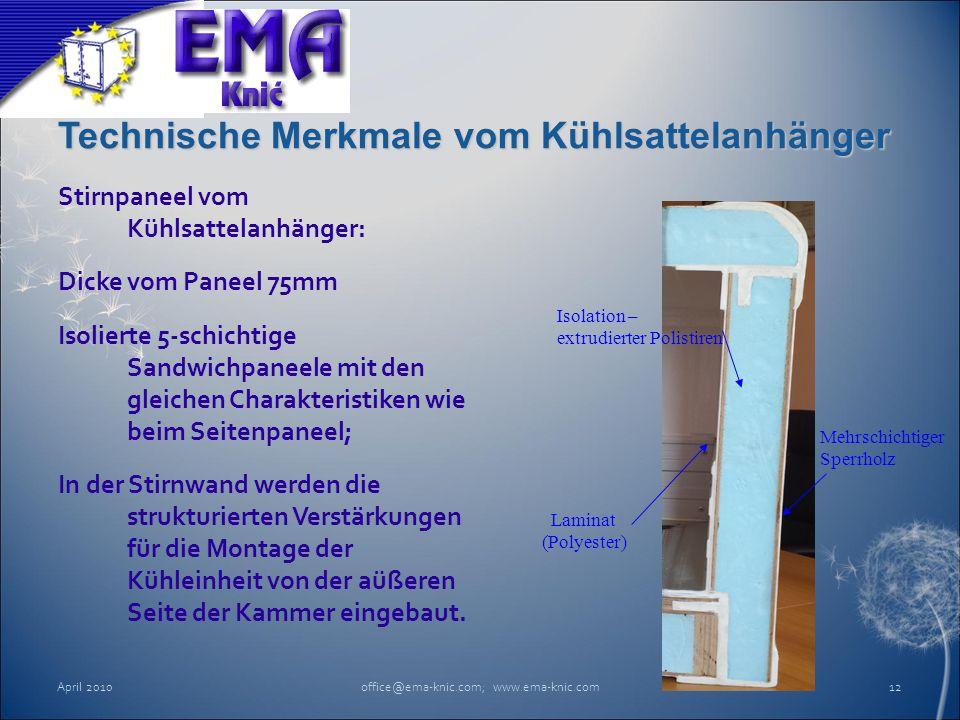 Technische Merkmale vom Kühlsattelanhänger Stirnpaneel vom Kühlsattelanhänger: Dicke vom Paneel 75mm Isolierte 5-schichtige Sandwichpaneele mit den gl