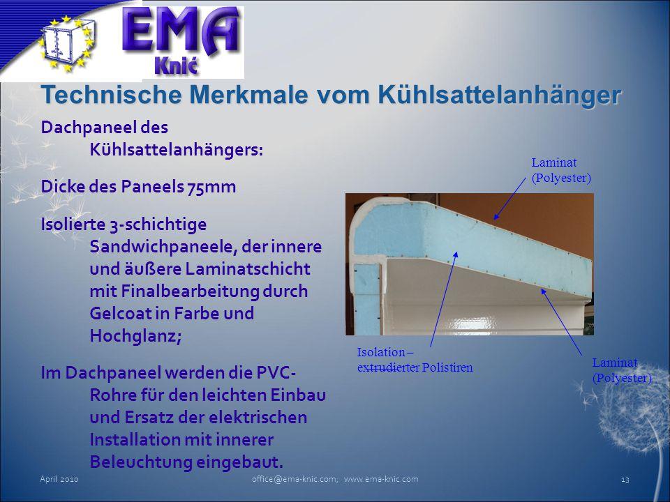 Technische Merkmale vom Kühlsattelanhänger Dachpaneel des Kühlsattelanhängers: Dicke des Paneels 75mm Isolierte 3-schichtige Sandwichpaneele, der inne