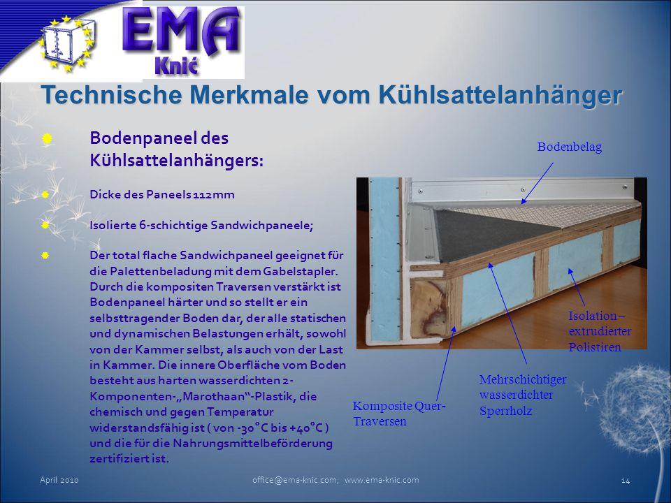 Technische Merkmale vom Kühlsattelanhänger  Bodenpaneel des Kühlsattelanhängers:  Dicke des Paneels 112mm  Isolierte 6-schichtige Sandwichpaneele;