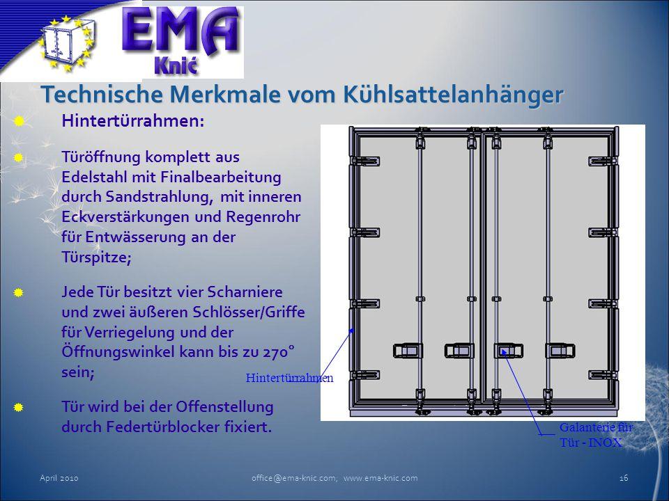 Technische Merkmale vom Kühlsattelanhänger  Hintertürrahmen:  Türöffnung komplett aus Edelstahl mit Finalbearbeitung durch Sandstrahlung, mit innere