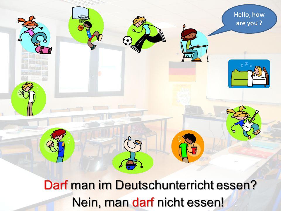 Darf man im Deutschunterricht essen? Nein, man darf nicht essen!