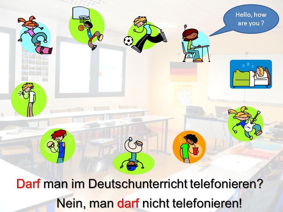 Darf man im Deutschunterricht telefonieren? Nein, man darf nicht telefonieren!