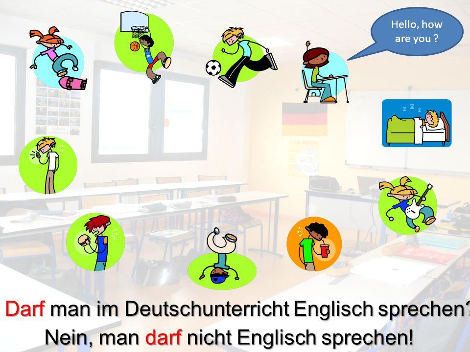 Darf man im Deutschunterricht schlafen? Nein, man darf nicht schlafen!