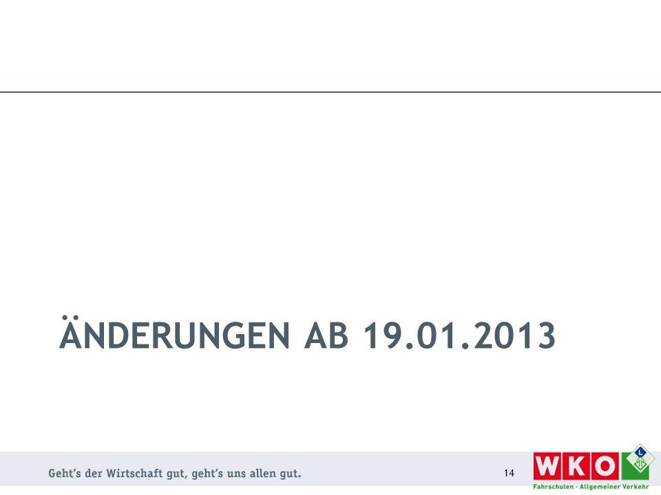 ÄNDERUNGEN AB 19.01.2013 14