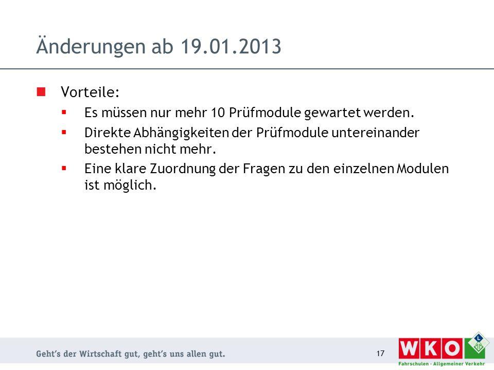 Änderungen ab 19.01.2013 Vorteile:  Es müssen nur mehr 10 Prüfmodule gewartet werden.