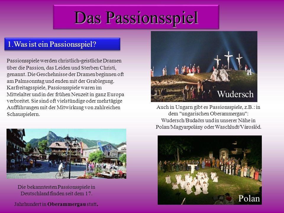 Das Passionsspiel Das Passionsspiel Passionsspiele werden christlich-geistliche Dramen über die Passion, das Leiden und Sterben Christi, genannt. Die