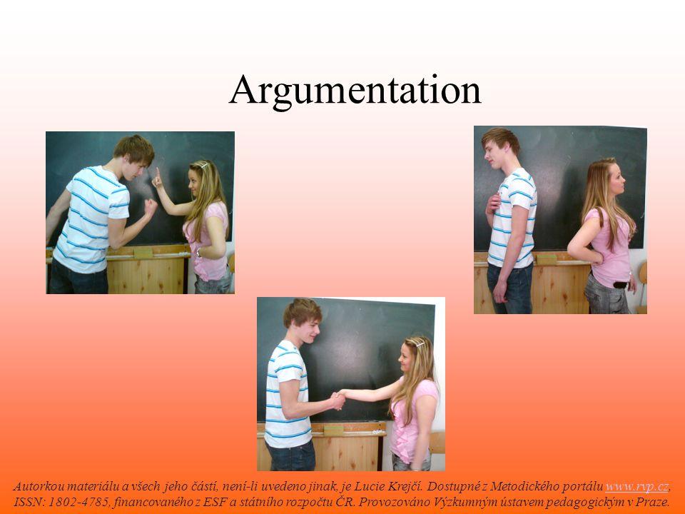 Argumentation Autorkou materiálu a všech jeho částí, není-li uvedeno jinak, je Lucie Krejčí.