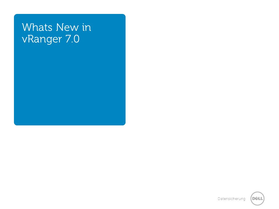 Datensicherung Whats New in vRanger 7.0