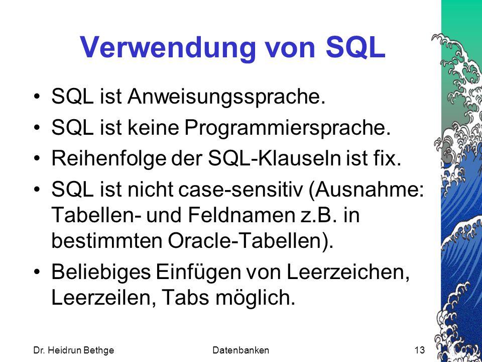 Verwendung von SQL SQL ist Anweisungssprache.SQL ist keine Programmiersprache.