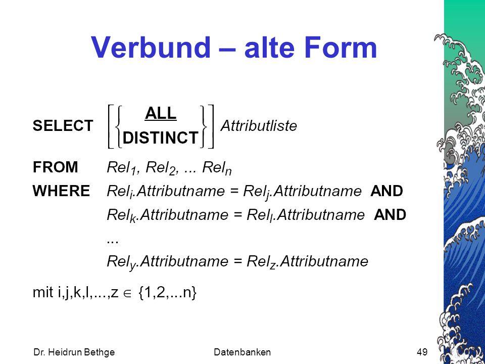 Dr. Heidrun BethgeDatenbanken49 Verbund – alte Form