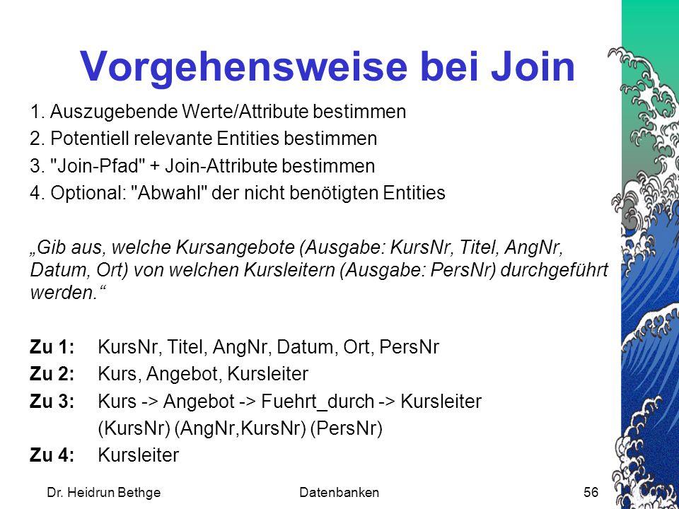 Dr.Heidrun BethgeDatenbanken56 Vorgehensweise bei Join 1.