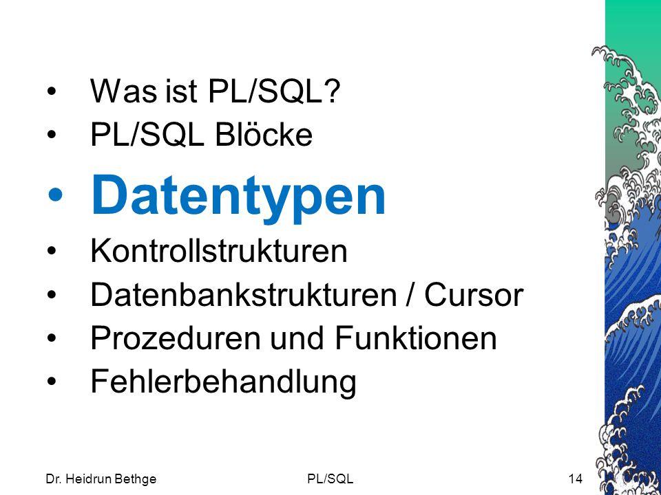 Dr.Heidrun BethgePL/SQL14 Was ist PL/SQL.