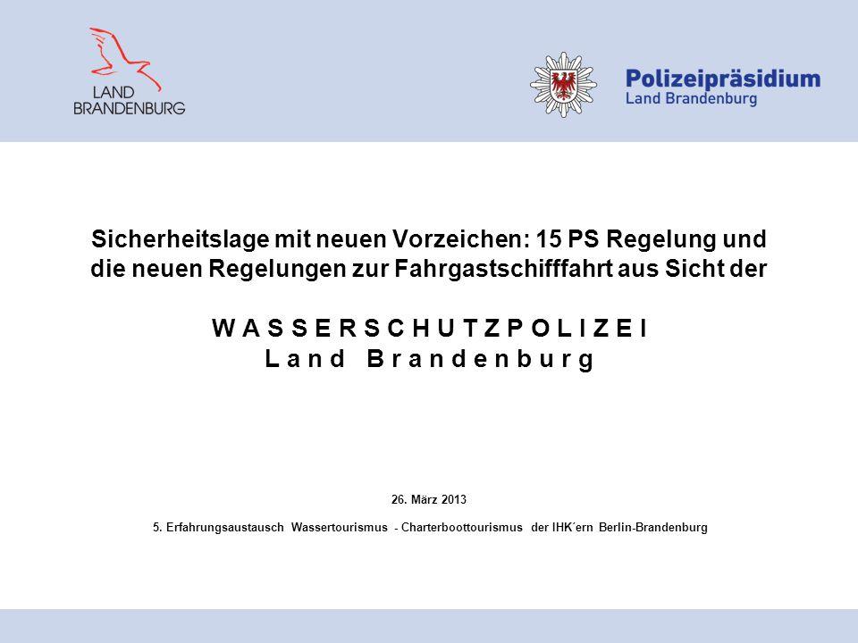 Sicherheitslage mit neuen Vorzeichen: 15 PS Regelung und die neuen Regelungen zur Fahrgastschifffahrt aus Sicht der W A S S E R S C H U T Z P O L I Z