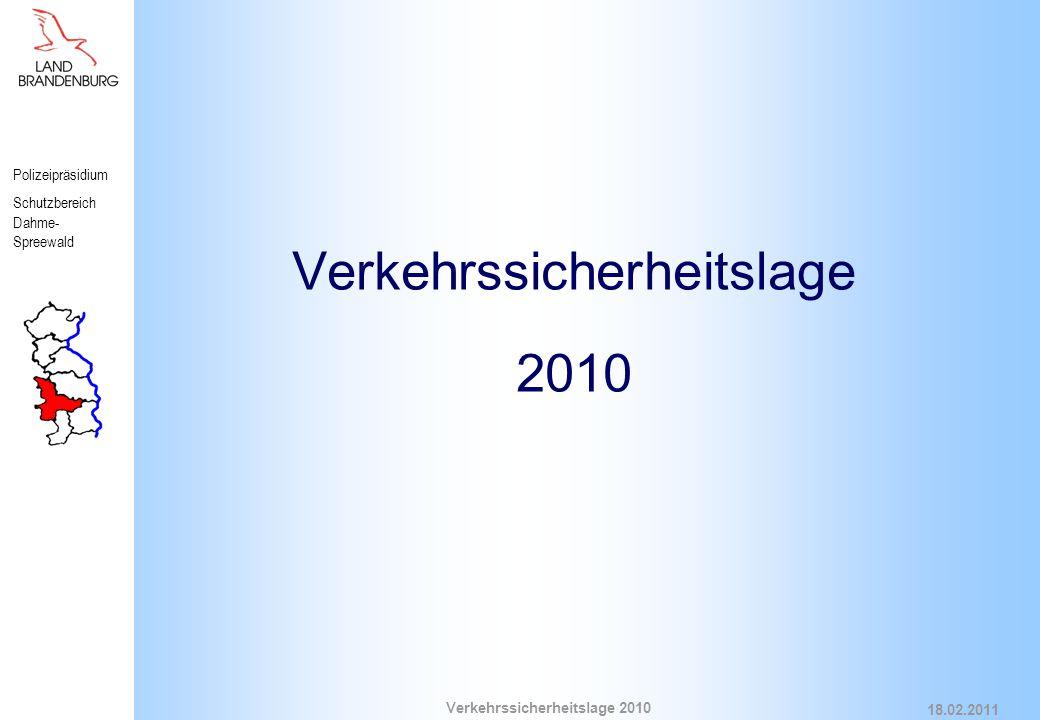 Polizeipräsidium Schutzbereich Dahme- Spreewald Verkehrssicherheitslage 2010 18.02.2011 VU nach Verkehrsbeteiligung Fußgänger  77 Fußgänger (+ 28) an Verkehrsunfällen beteiligt, davon 53 VU-P mit 57 Verletzten (Vorjahr 44); kein Fußgänger getötet (Vorjahr 1) Fahrradbeteiligung  191 Verkehrsunfälle mit Fahrradbeteiligung (+ 5), 2 getötete Fahrradfahrer (Vorjahr 1)  Kradfahrer  Kradfahrer an 124 VU (+ 22) beteiligt, davon 63 VU mit Personenschaden (+ 7), zwei Kradfahrer getötet (- 2) LKW Busunfälle  Vergleichszahlen zum Vorjahr nicht möglich  987 Unfälle mit LKW - Beteiligung sowie 149 Busunfälle  Vergleichszahlen zum Vorjahr nicht möglich