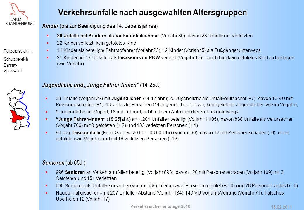 Polizeipräsidium Schutzbereich Dahme- Spreewald Verkehrssicherheitslage 2010 18.02.2011 Verkehrsunfälle nach ausgewählten Altersgruppen Kinder (bis zur Beendigung des 14.