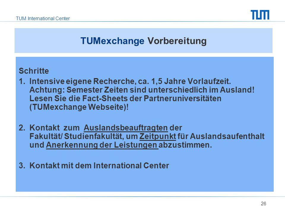 TUM International Center 26 TUMexchange Vorbereitung Schritte 1.