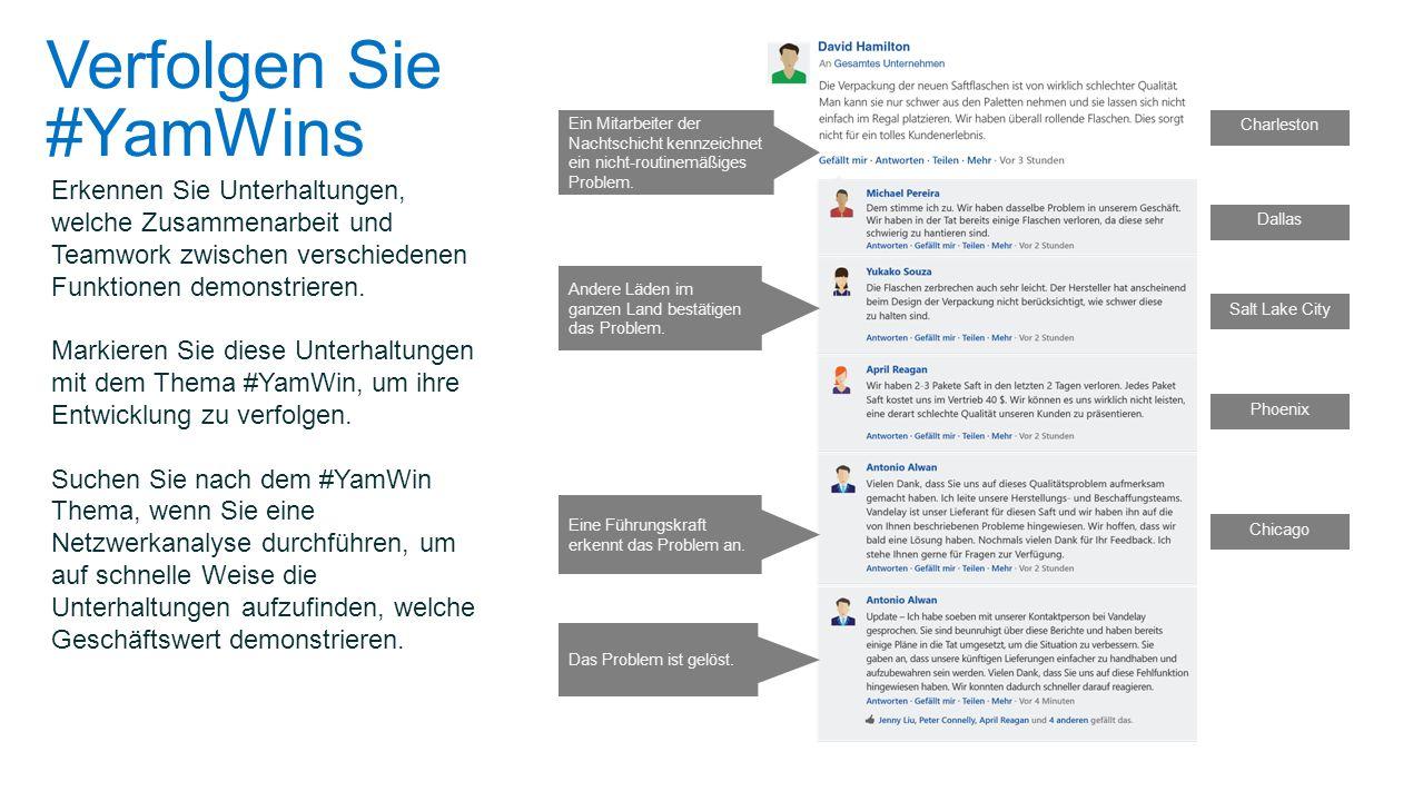Verfolgen Sie #YamWins Erkennen Sie Unterhaltungen, welche Zusammenarbeit und Teamwork zwischen verschiedenen Funktionen demonstrieren. Markieren Sie