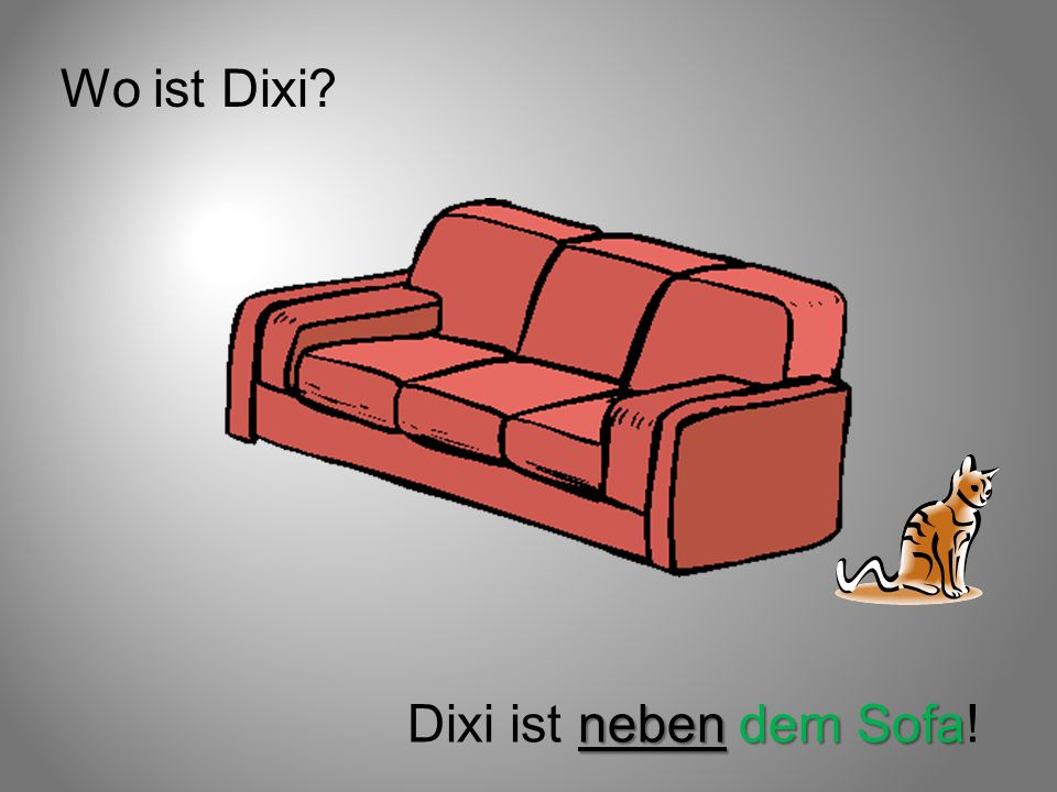 Wo ist Dixi? neben dem Sofa Dixi ist neben dem Sofa!