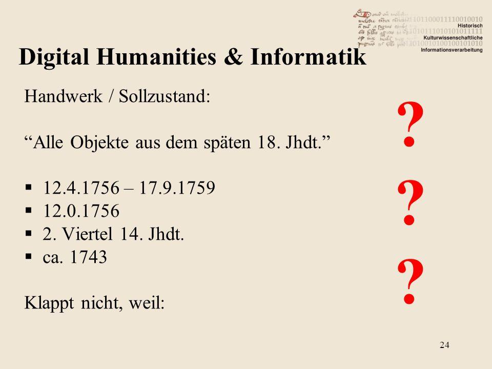 """Handwerk / Sollzustand: """"Alle Objekte aus dem späten 18. Jhdt.""""  12.4.1756 – 17.9.1759  12.0.1756  2. Viertel 14. Jhdt.  ca. 1743 Klappt nicht, we"""