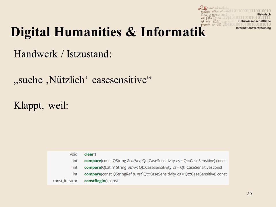 """Handwerk / Istzustand: """"suche 'Nützlich' casesensitive"""" Klappt, weil: Digital Humanities & Informatik 25"""