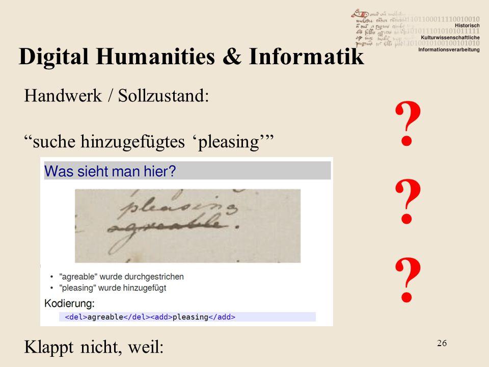 Handwerk / Sollzustand: suche hinzugefügtes 'pleasing' Klappt nicht, weil: Digital Humanities & Informatik .