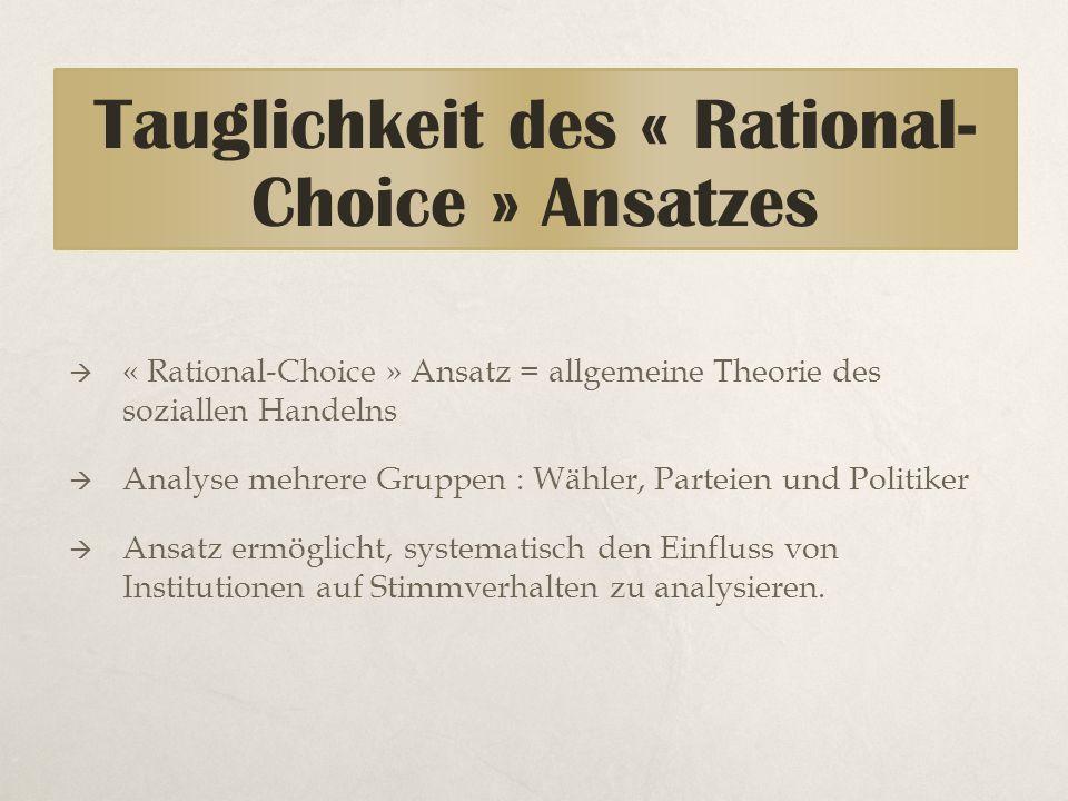  « Rational-Choice » Ansatz = allgemeine Theorie des soziallen Handelns  Analyse mehrere Gruppen : Wähler, Parteien und Politiker  Ansatz ermöglich