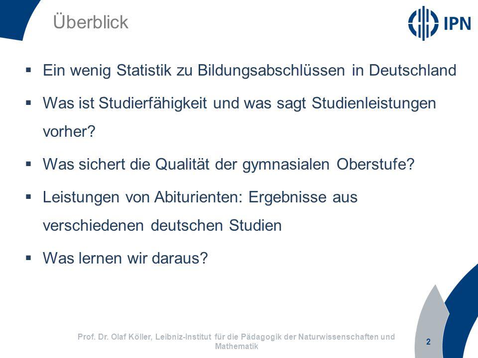 2  Ein wenig Statistik zu Bildungsabschlüssen in Deutschland  Was ist Studierfähigkeit und was sagt Studienleistungen vorher.