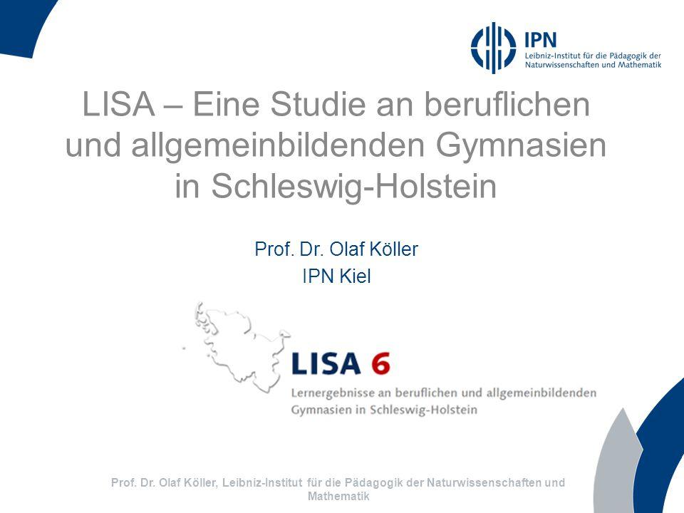 LISA – Eine Studie an beruflichen und allgemeinbildenden Gymnasien in Schleswig-Holstein Prof.