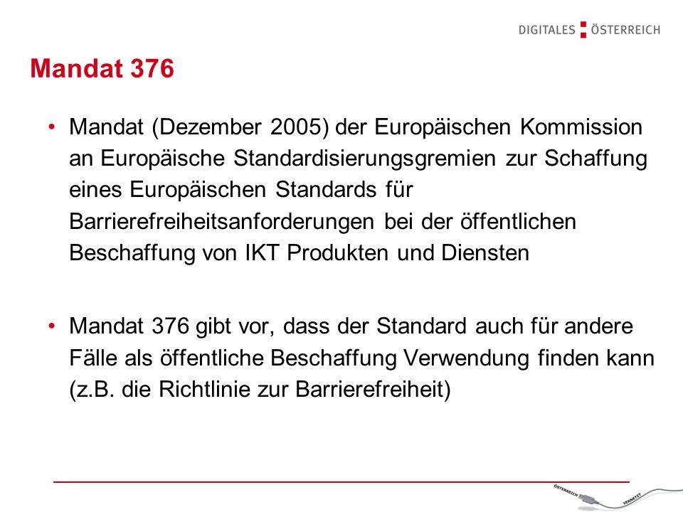 Mandat 376 Mandat (Dezember 2005) der Europäischen Kommission an Europäische Standardisierungsgremien zur Schaffung eines Europäischen Standards für B
