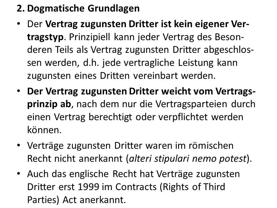 2.Dogmatische Grundlagen Der Vertrag zugunsten Dritter ist kein eigener Ver- tragstyp. Prinzipiell kann jeder Vertrag des Beson- deren Teils als Vertr