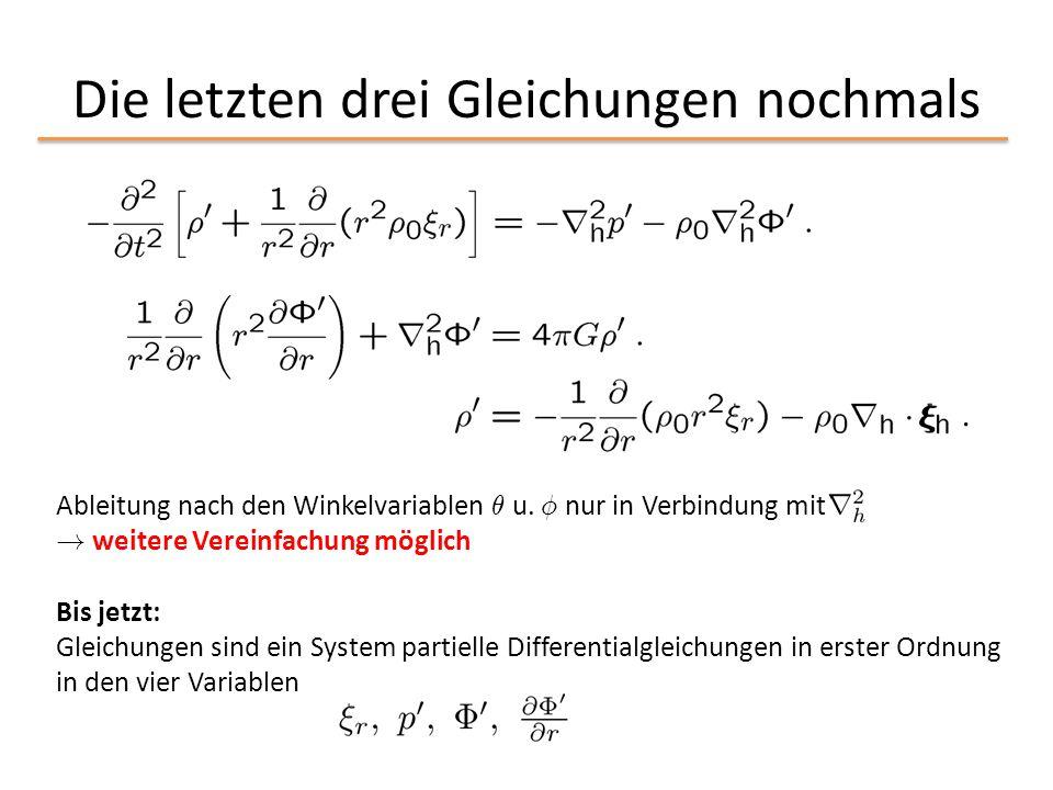 Die letzten drei Gleichungen nochmals Ableitung nach den Winkelvariablen µ u. Á nur in Verbindung mit ! weitere Vereinfachung möglich Bis jetzt: Gleic