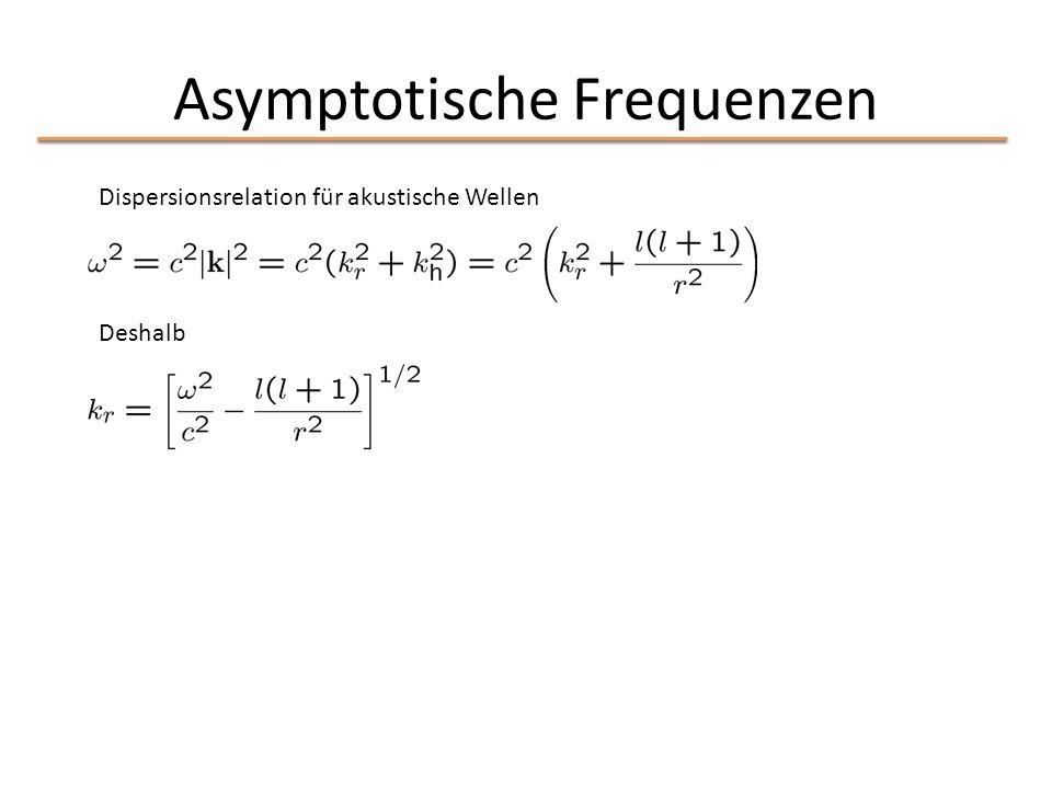 Asymptotische Frequenzen Dispersionsrelation für akustische Wellen Deshalb