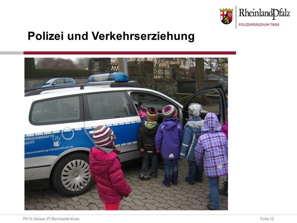 Folie 12PK´in Geisen, PI Bernkastel-Kues Polizei und Verkehrserziehung