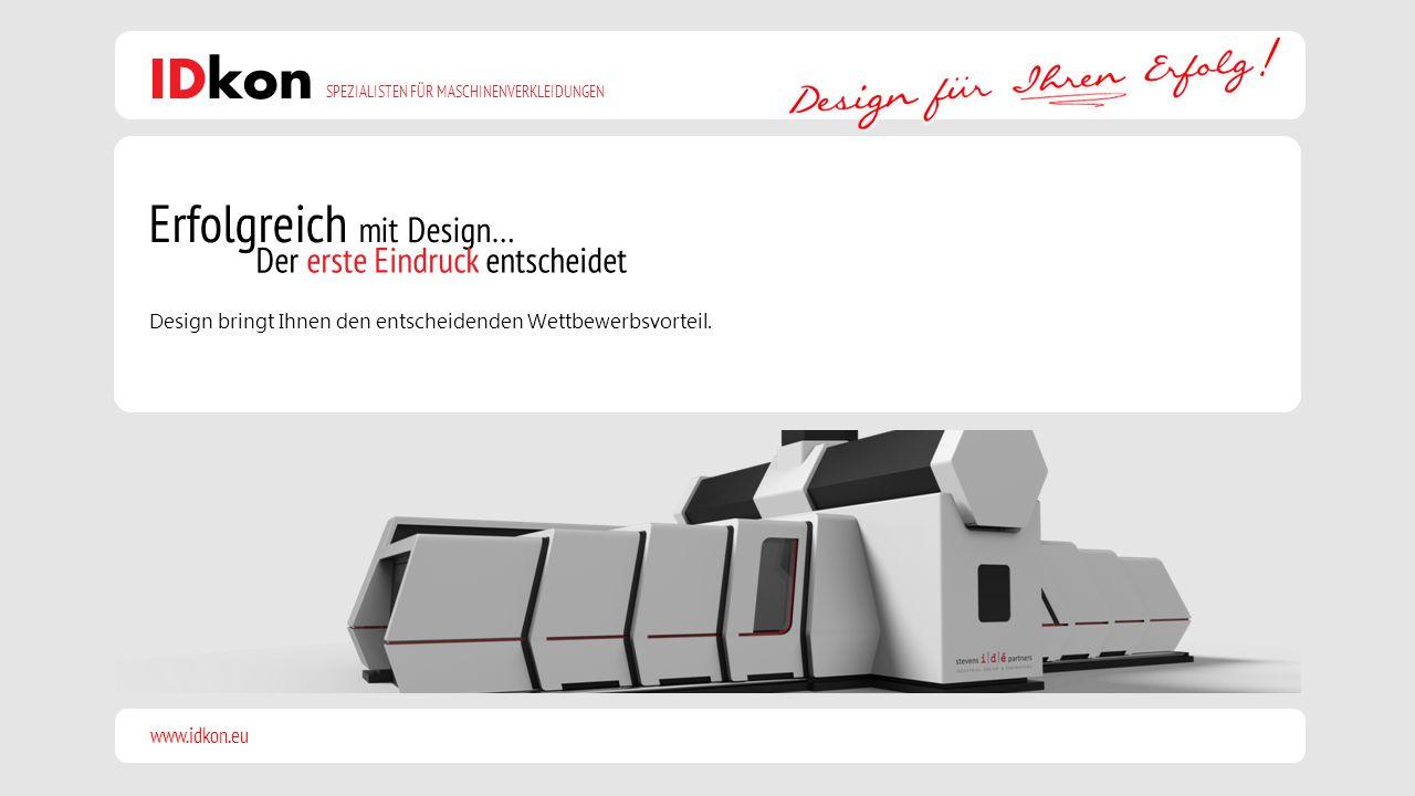 www.idkon.eu SPEZIALISTEN FÜR MASCHINENVERKLEIDUNGEN IDkon DesignKonstruktionPrototypSerienfertigung  Entwicklung und Produktion Innovative Maschinen werden durch eine ansprechende Maschinenkarosserie geprägt.