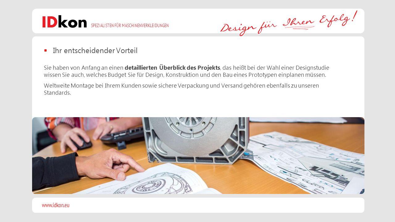 www.idkon.eu SPEZIALISTEN FÜR MASCHINENVERKLEIDUNGEN IDkon Sie haben von Anfang an einen detaillierten Überblick des Projekts, das heißt bei der Wahl