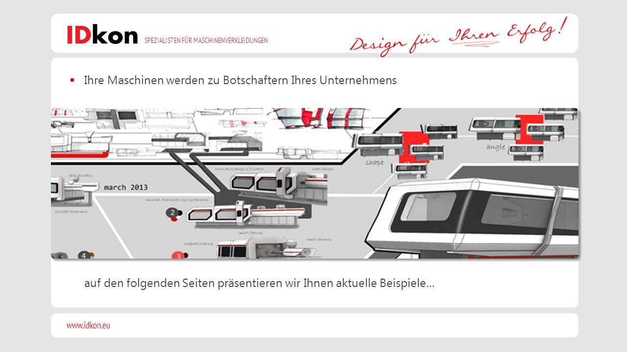 www.idkon.eu SPEZIALISTEN FÜR MASCHINENVERKLEIDUNGEN IDkon  Ihre Maschinen werden zu Botschaftern Ihres Unternehmens auf den folgenden Seiten präsent
