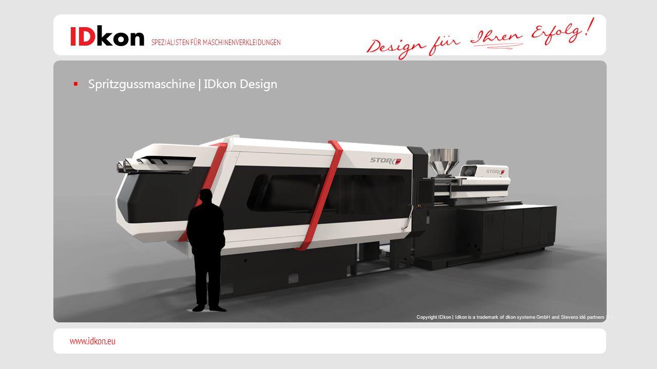 www.idkon.eu SPEZIALISTEN FÜR MASCHINENVERKLEIDUNGEN IDkon  Spritzgussmaschine | IDkon Design Copyright IDkon | Idkon is a trademark of dkon systeme GmbH and Stevens idé partners B.V.